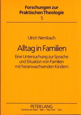 Alltag in Familien.Eine Untersuchung zur Sprache und: Nembach, Ulrich: