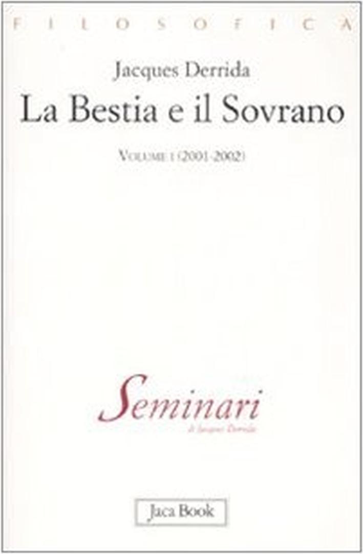 La bestia e il sovrano. Vol. 1: (2001-2002) - Derrida Jacques
