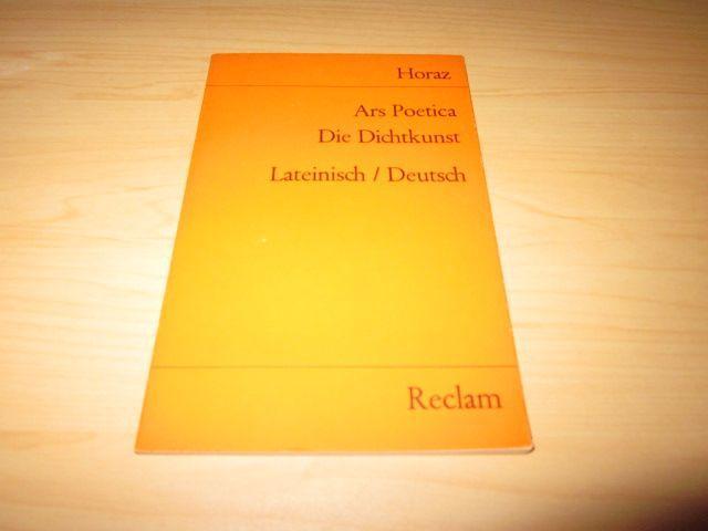 Ars Poetica. Die Lichtkunst. Lateinisch und deutsch: Flaccus, Quintus Horatius