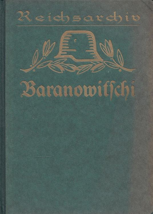 Die Kämpfe um Baranowitschi Sommer 1916 -: Vogel, Walther: