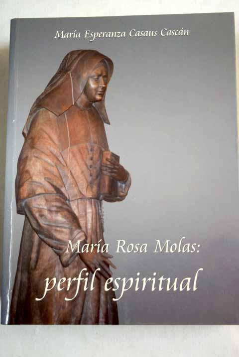 María Rosa Molas, perfil espiritual - Casaus Cascán, María Esperanza