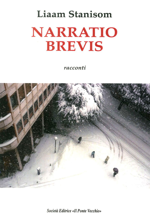 Narratio Brevis. Racconti - Liaam Stanisom