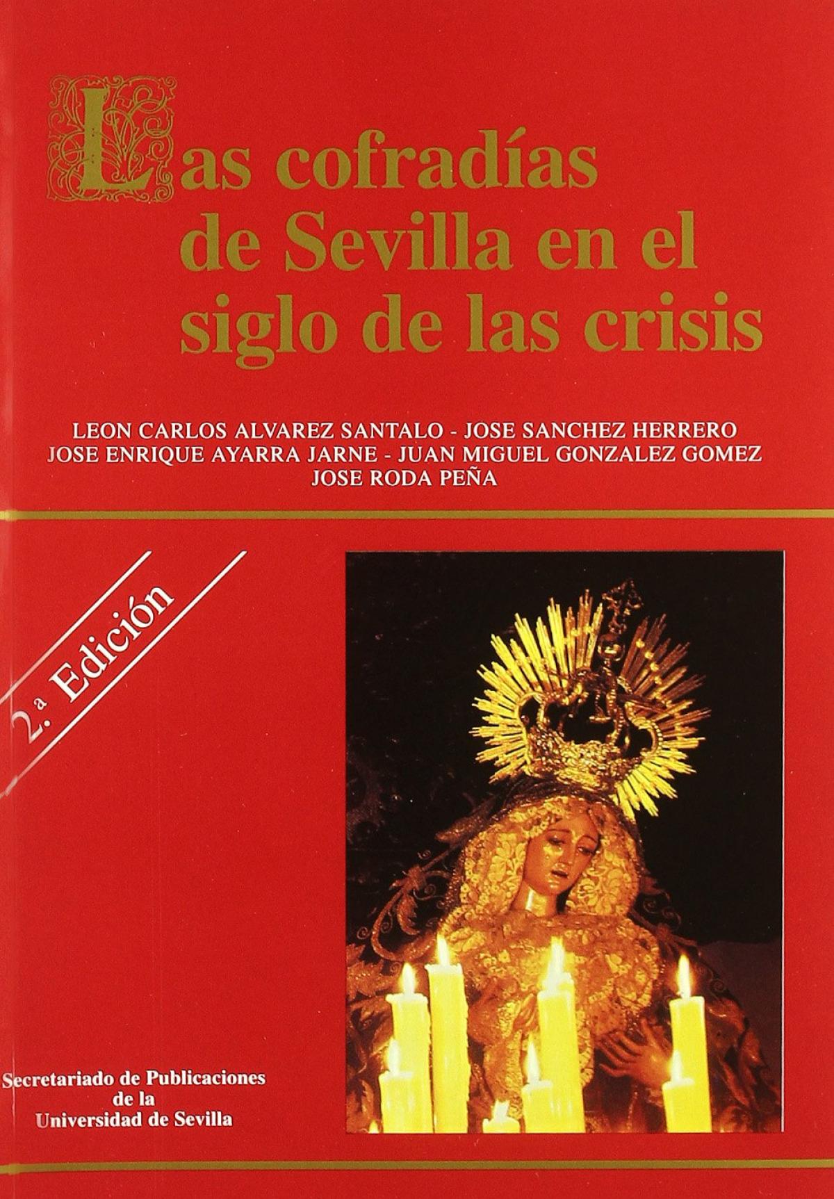 Las cofradias de sevilla en el siglo de las crisis. - Alvarez Santalo, Leon Carlos/Sanchez Her
