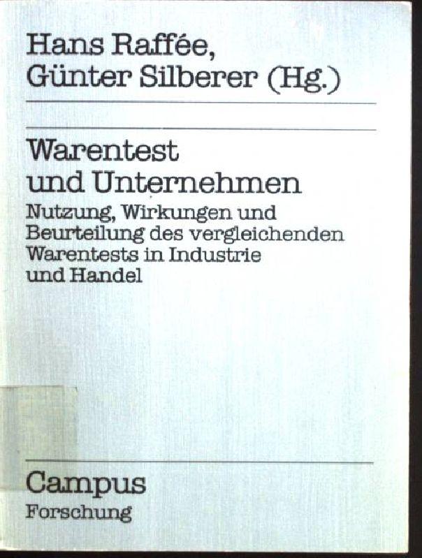 Warentest und Unternehmen : Nutzung, Wirkungen u.: Raffée, Hans und