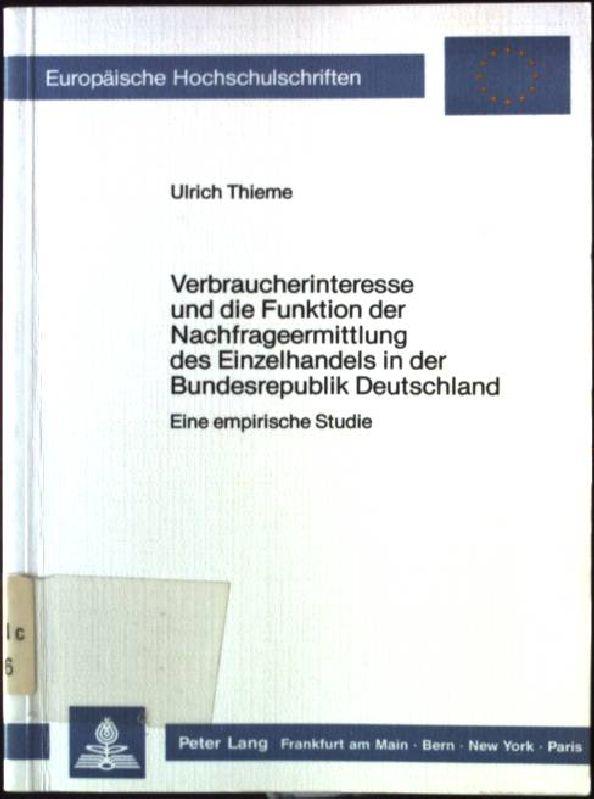 Verbraucherinteresse und die Funktion der Nachfrageermittlung des: Thieme, Ulrich: