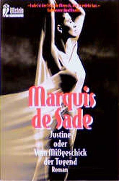 Justine oder Vom Mißgeschick der Tugend: A. Fr. Marquis