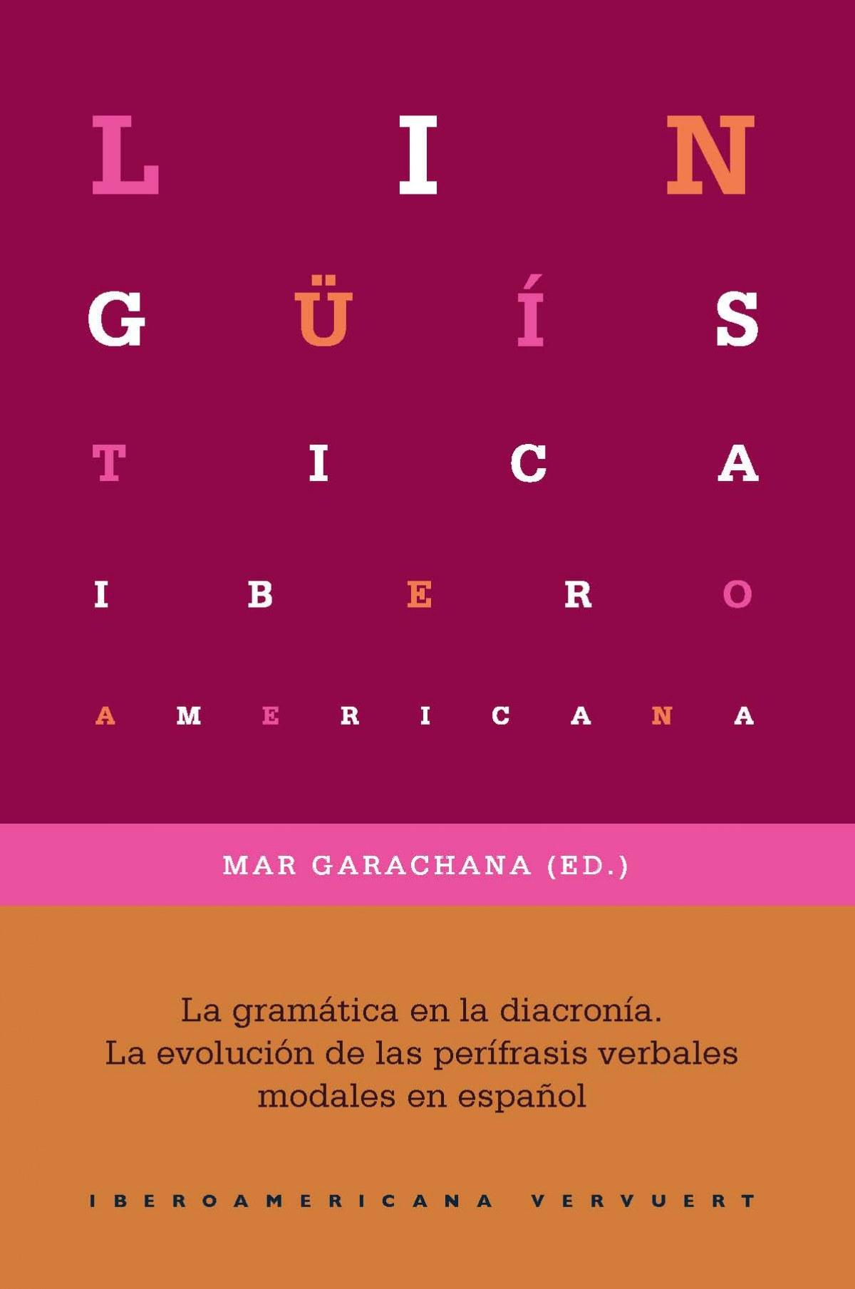 La gramatica en la diacronia la evolución de las per¡frasis verbales modales en español - Garachana, Mar