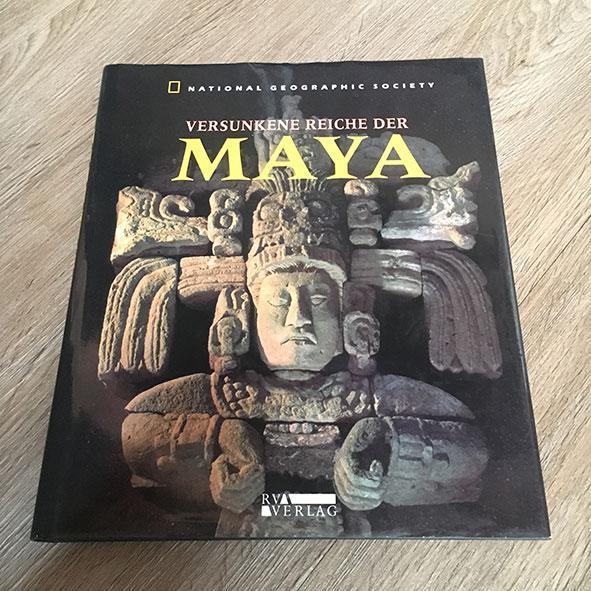 Versunkene Reiche der Maya.: National Geographic Society