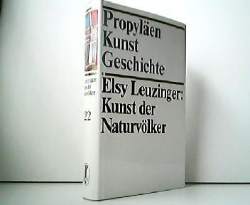 Kunst der Naturvölker. Propyläen Kunstgeschichte Band 22: Elsy Leuzinger: