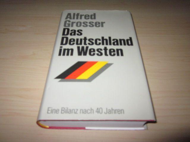 Das Deutschland im Westen. Eine Bilanz nach: Grosser, Alfred