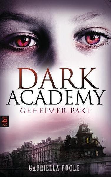 Dark Academy - Geheimer Pakt: Band 1 - Poole, Gabriella