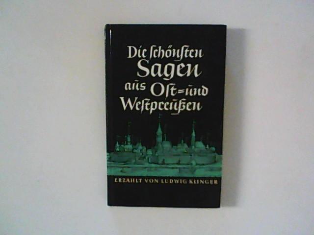 Die schönsten Sagen aus Ost- und Westpreussen.: Knobloch, Erhard J.: