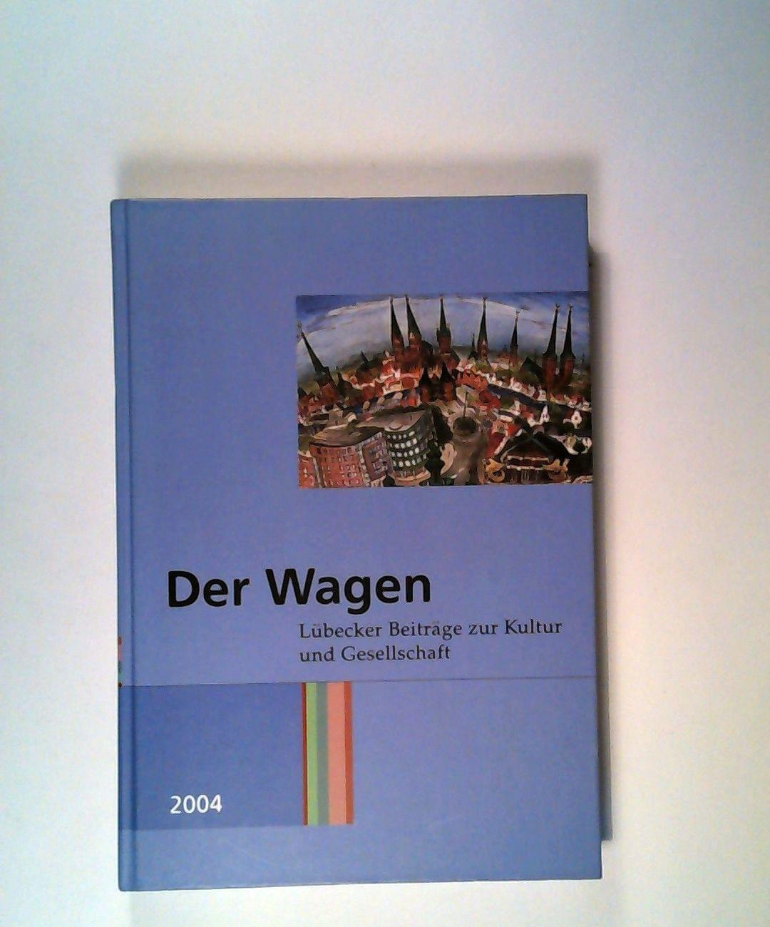 Der Wagen: 2004 Lübecker Beiträge zur Kultur: Bruns, Alken: