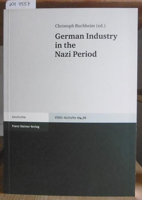 German Industry in the Nazi Period.: Buchheim, Christoph (Ed.):