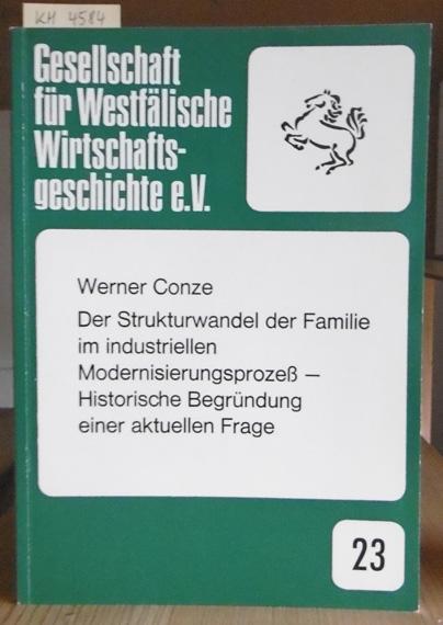 Der Strukturwandel der Familie im industriellen Modernisierungsprozeß.: Conze, Werner: