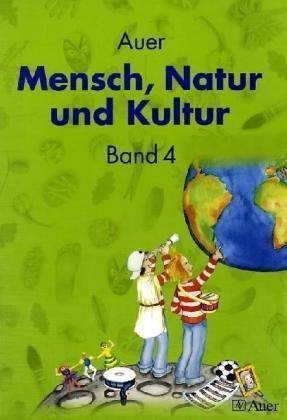 Auer Mensch, Natur und Kultur, Bd 4: Schülerbuch - Silke, Braun,
