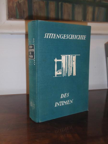Sittengeschichte des Intimen. Bett - Korsett -: Schidrowitz, Leo (Hrsg.).