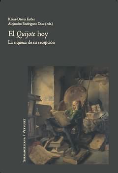 El quijote hoy La rique de su recepción - Ertler, Klaus-dieter