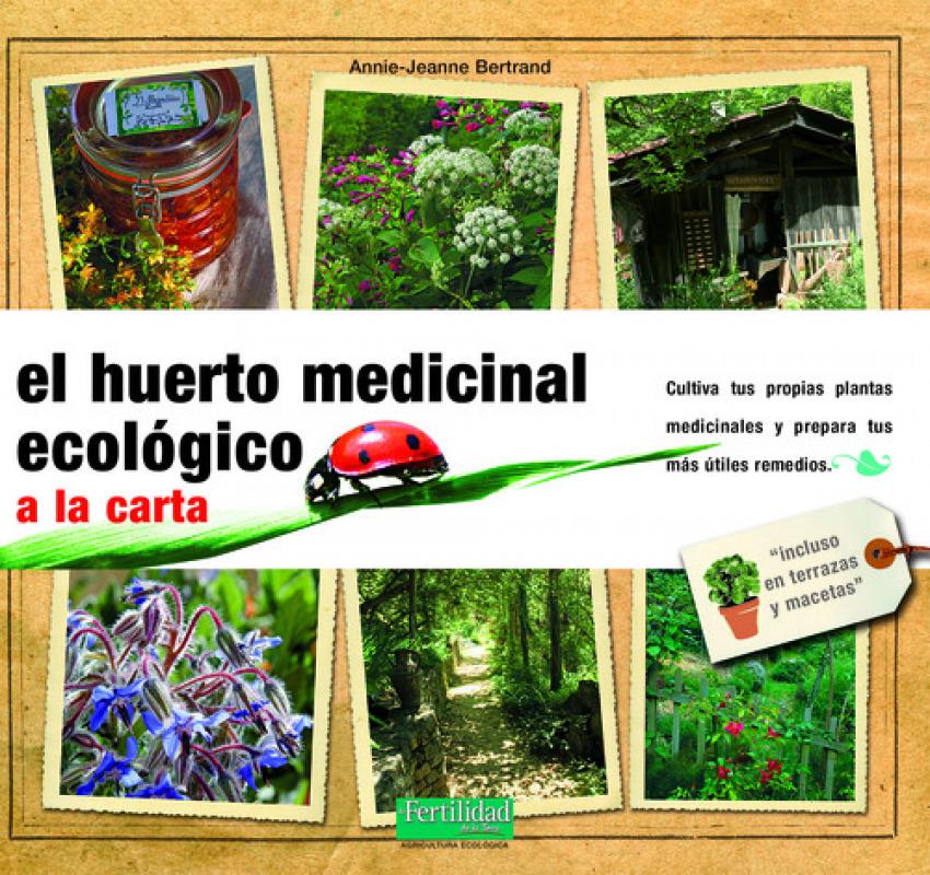 El huerto medicinal ecológico - Bertrand, Annie Jeanne