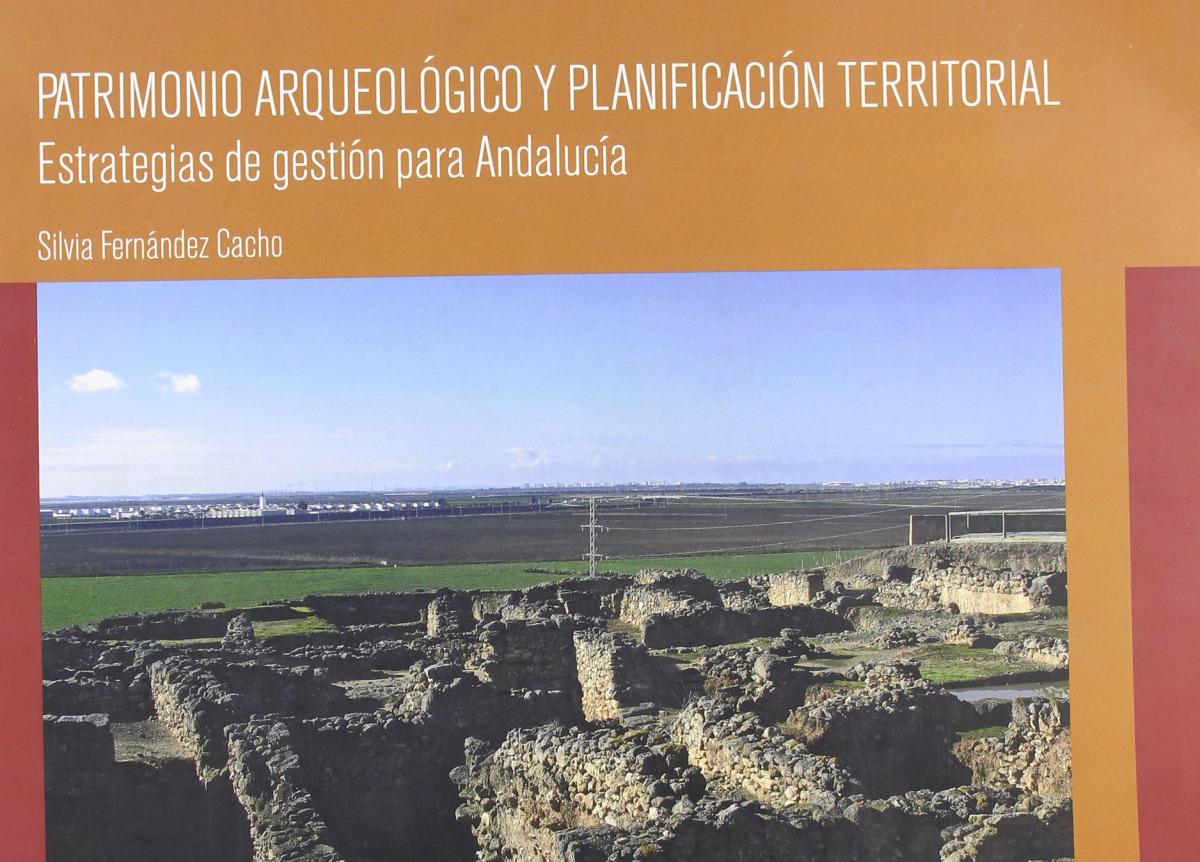 Patrimonio arqueologico y planificacion territorial.estrateg - Aa.Vv.