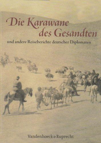 Die Karawane des Gesandten und andere Reiseberichte: Kröger, Martin (Hrg.):