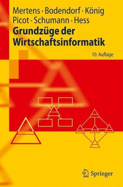 Grundzüge der Wirtschaftsinformatik (Springer-Lehrbuch) - Mertens, Peter, Freimut Bodendorf und Wolfgang König