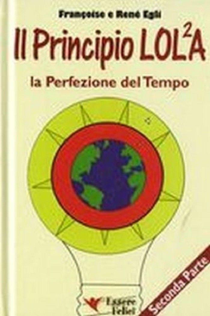 Principio Lol2A - La perfezione del Tempo - Seconda Parte - Egli Francoise e Renè - Egli , Francoise e Renè