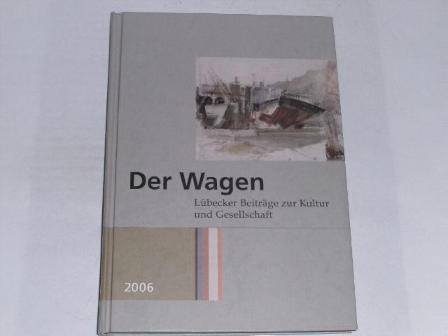 Der Wagen 2006. Lübecker Beiträge zur Kultur: Bruns, Alken: