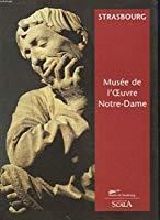 Strasbourg : musée de l'oeuvre notre-dame (français) - Dupeux, Cécile