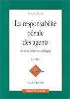 La responsabilité pénale des agents des trois fonctions publiques, 2e édition - Petit, Serge