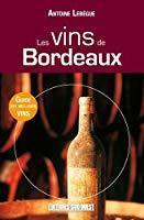 Les vins de bordeaux - Lebègue, Antoine