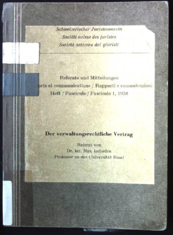 Der verwaltungsrechtliche Vertrag Referate und Mitteilungen, Heft: Imboden, Max: