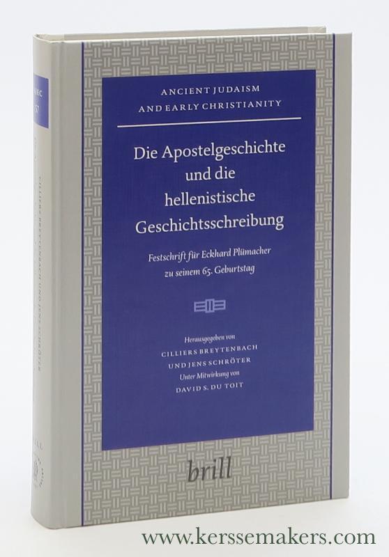Die Apostelgeschichte und die hellenistische Geschichtsschreibung. Festschrift für Eckhard Plümacher zu seinem 65. Geburtstag. - Breytenbach, Cilliers / Prof. dr. Jens Schröter (eds.).