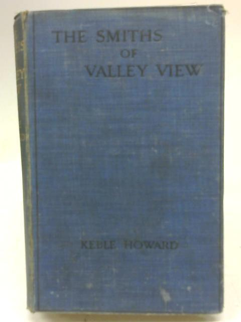 The Smiths of Valley View: Keble Howard
