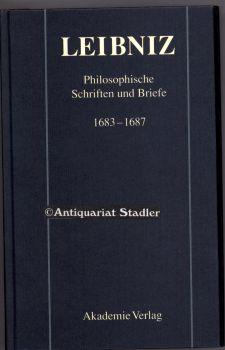 Philosophische Schriften und Briefe 1683 - 1687.: Leibniz, Gottfried Wilhelm