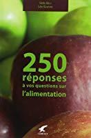 250 réponses à vos questions sur l'alimentation : son histoire, sa science, son folklore. - Shapiro, Léo