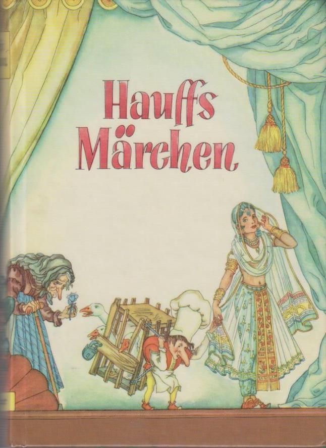 Märchen / von Wilhelm Hauff. Mit 100 Bildern nach Aquarellen von Ruth Koser-Michae??ls / Knaurs Märchenbücher - Hauff, Wilhelm