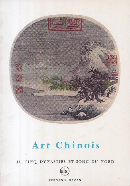Art Chinois II. - Cinq Dynasties et: Keim, Jean A.: