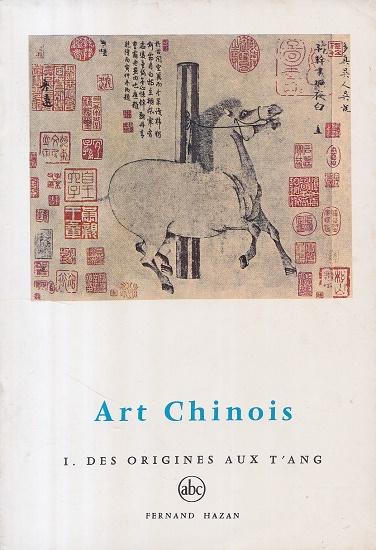 Art Chinois I. - Des origines aux: Keim, Jean A.: