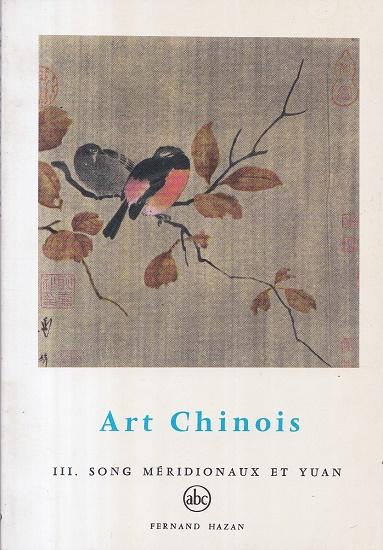 Art Chinois III. - Song Méridionaux et: Keim, Jean A.: