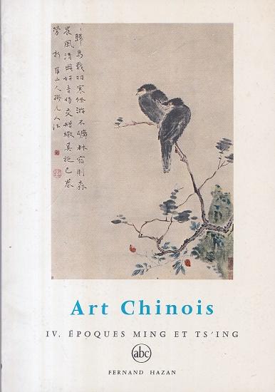 Art Chinois IV. - Epoques Ming et: Keim, Jean A.: