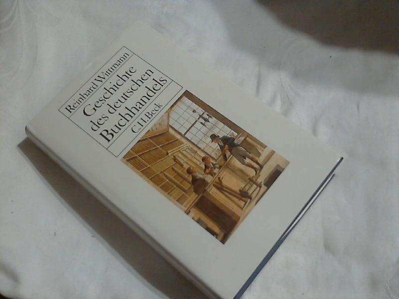 Geschichte des deutschen Buchhandels : ein Überblick.: Wittmann, Reinhard (Verfasser):