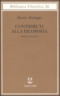 Contributi alla filosofia (Dall'evento) - Martin Heidegger