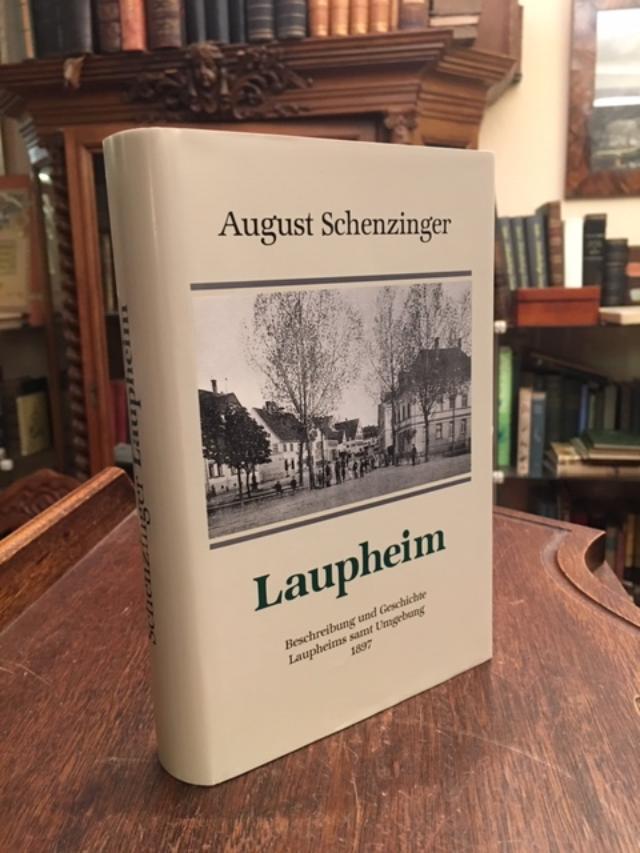 Illustrierte Beschreibung und Geschichte Laupheims. Photomechanischer NACHDRUCK: Laupheim. - Schenzinger,