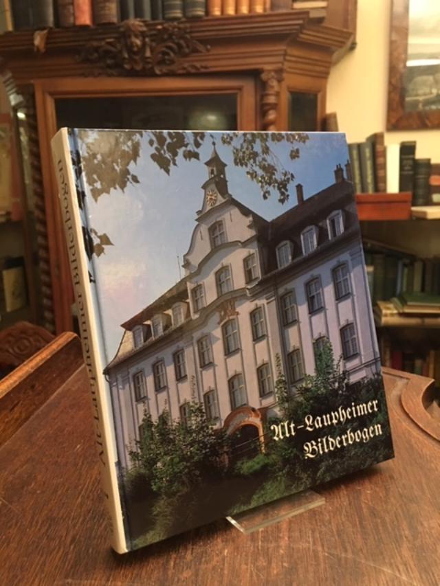 Alt-Laupheimer Bilderbogen [Band 2]. Herausgegeben von der: Laupheim. - Braun,