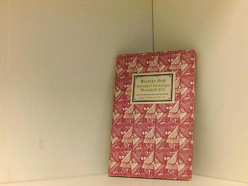 Lebenslauf des heiligen Wonnebald Pück. Insel-Bücherei Nr. 58 - Huch, Ricarda