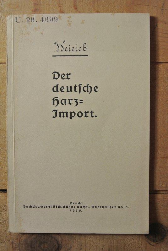 Der deutsche Harz-Import / Hans Weirich U: Weirich, Hans:
