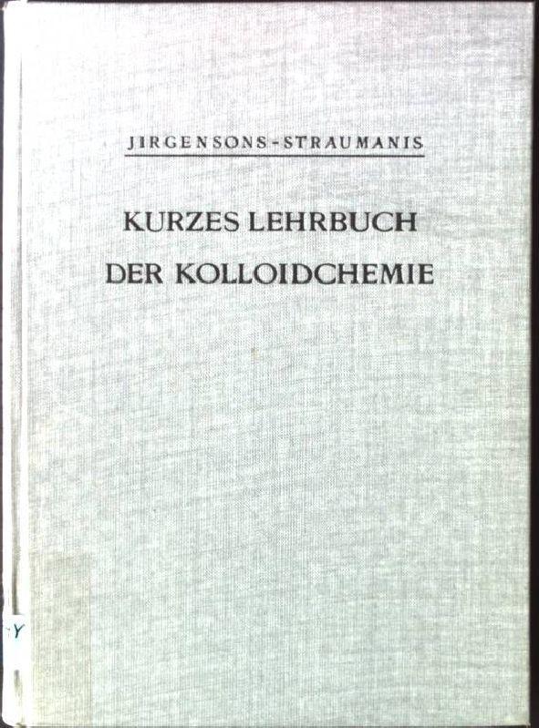 Kurzes Lehrbuch der Kolloidchemie: Jirgensons, B. und