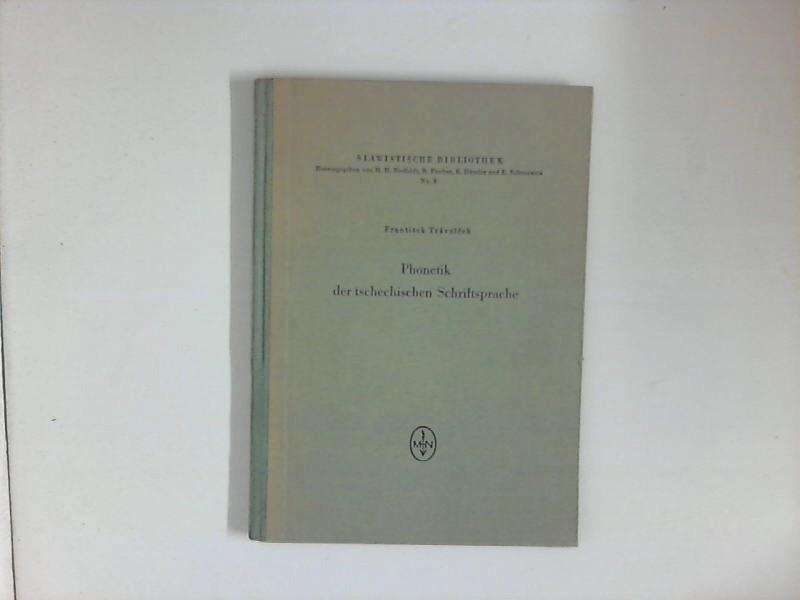 Phonetik der tschechischen Schriftsprache: Trávnícek, Frantisek: