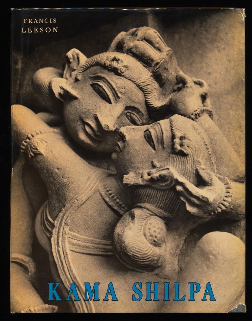 Kama Shilpa : A Study of Indian: Leeson, Francis: